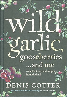Wild Garlic, gooseberries ....and me by Denis Cotter
